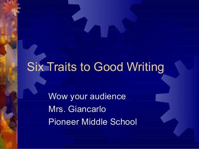 Six traits to good writing
