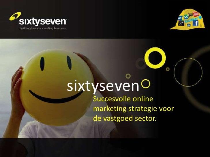 Sixtyseven succesvolle online marketing strategie voor de vastgoed sector