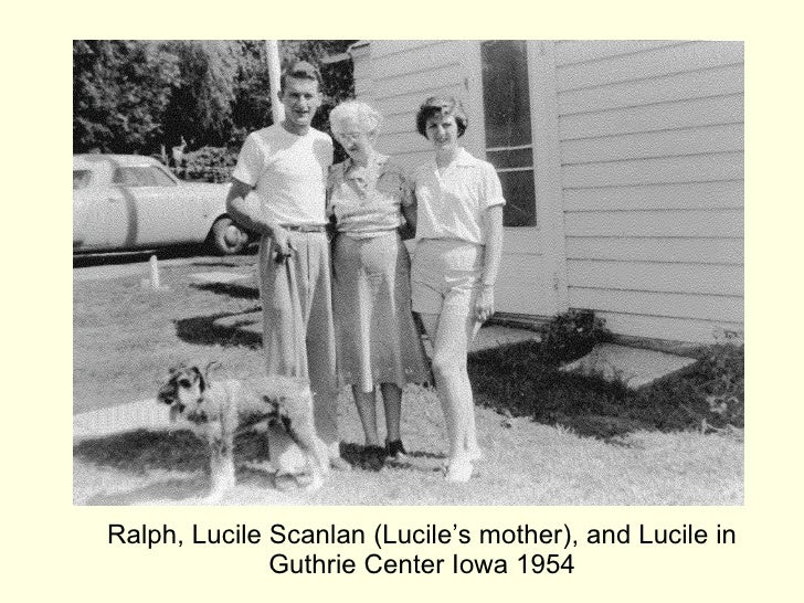 Ralph, Lucile Scanlan (Lucile's mother), and Lucile in Guthrie Center Iowa 1954