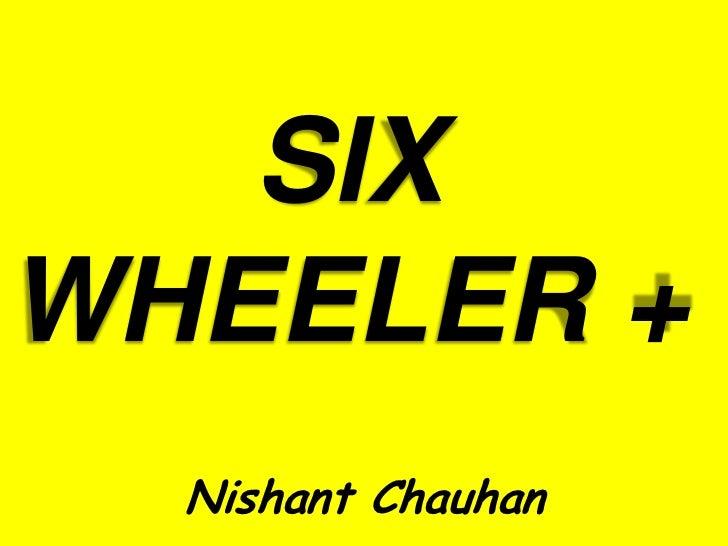 Six wheeler & More ......