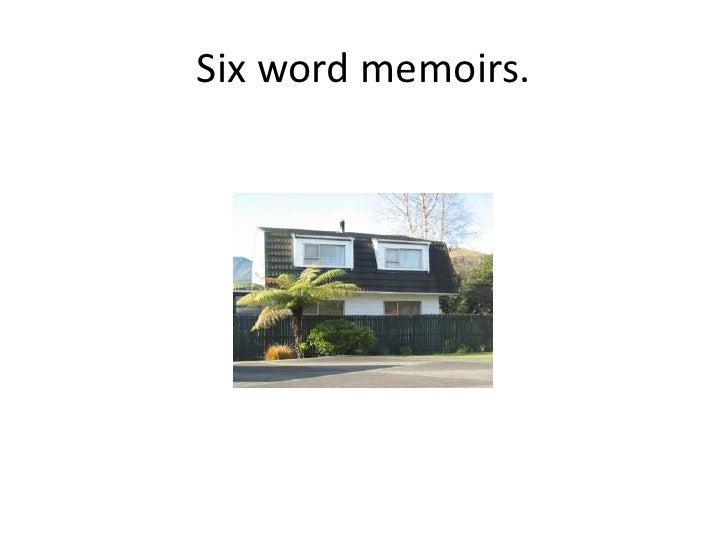 Six word memoirs.<br />
