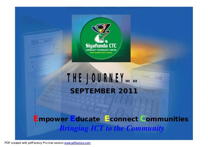 THE JOURNEY……                                                SEPTEMBER 2011                     Empower Educate Econnect C...