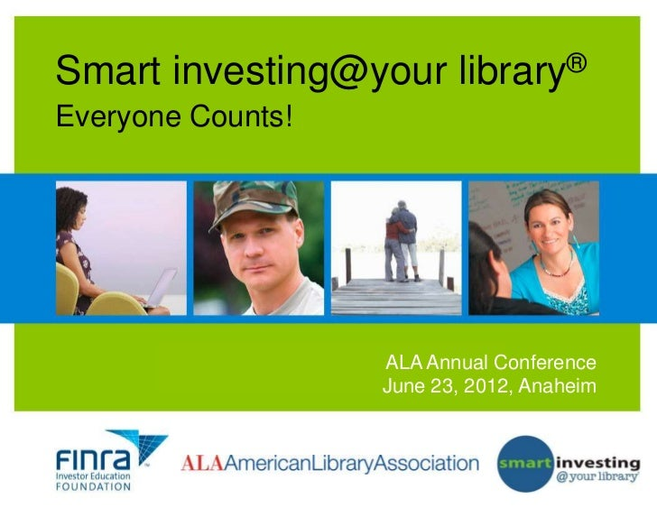 Smart investing@your              library ®Everyone Counts!       INFORMING TODAY'S INVESTORS Conference                  ...
