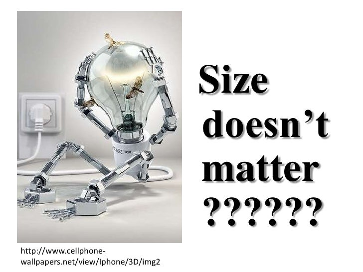 Size doesn't matter ?????