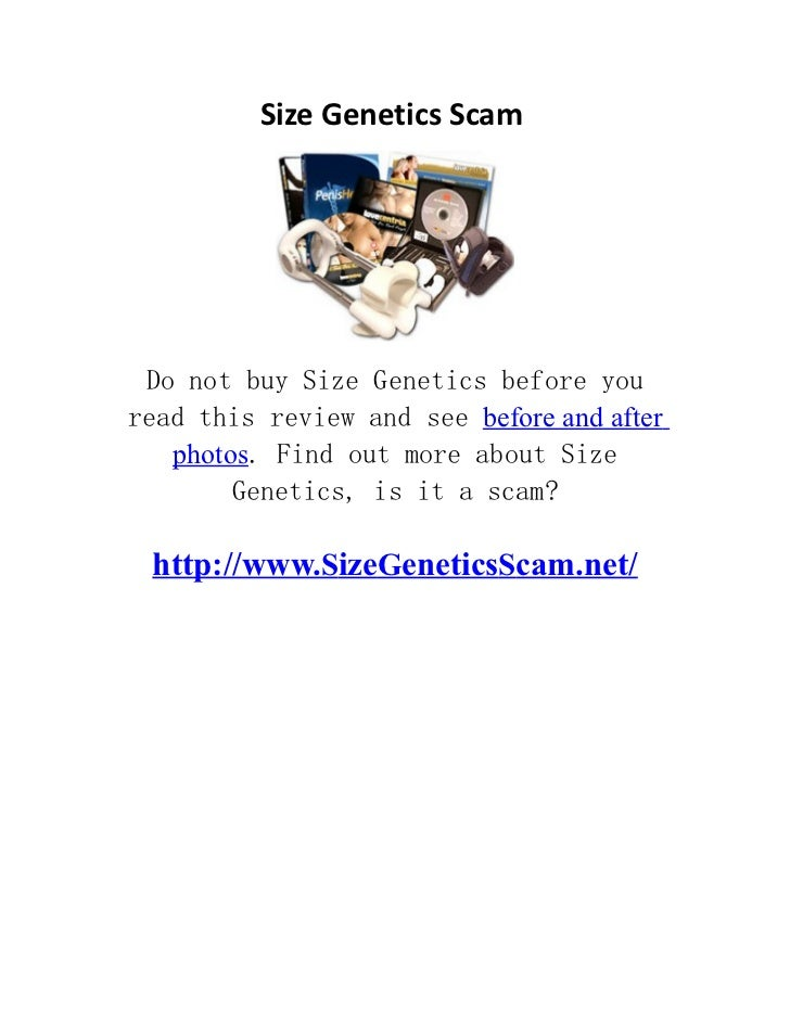 Size Genetics Scam   Do not buy Size Genetics before you  read this review and see before and after     photos. Find out m...