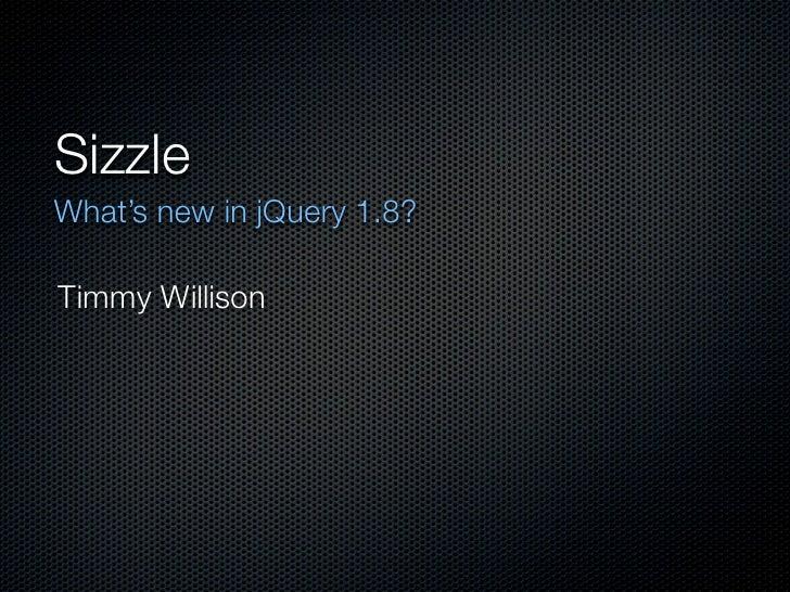 Sizzle jQCon San Francisco 2012