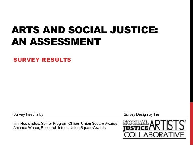 ARTS AND SOCIAL JUSTICE:AN ASSESSMENTSURVEY RESULTSSurvey Results by                                                Survey...