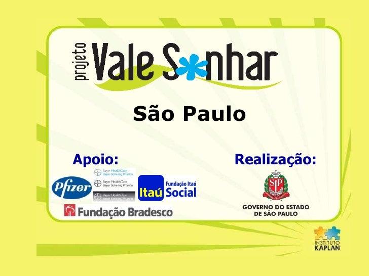 Apoio: Realização: São Paulo
