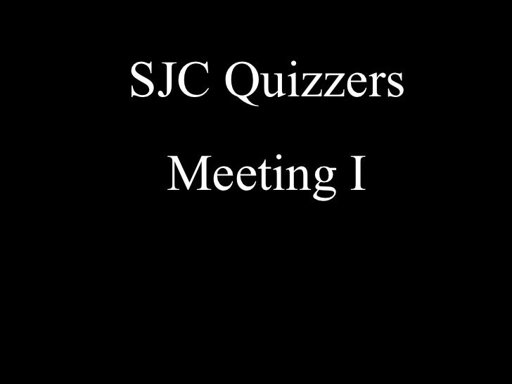 Sjc quizzers meeting i