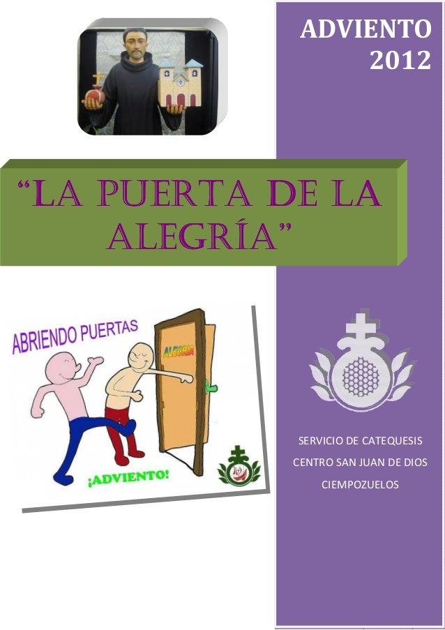 """ADVIENTO                 2012""""LA PUERTA DE LA    ALEGRÍA""""            SERVICIO DE CATEQUESIS            CENTRO SAN JUAN DE ..."""