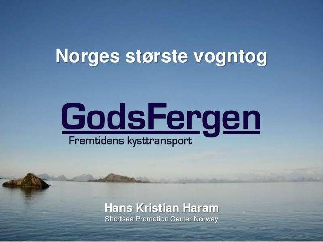 Norges største vogntog Hans Kristian Haram Shortsea Promotion Center Norway