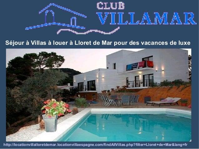 Séjour à Villas à louer à Lloret de Mar pour des vacances de luxe http://locationvillalloretdemar.locationvillaespagne.com...