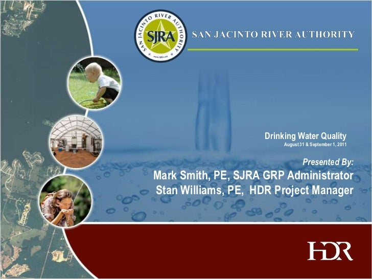 Drinking Water Quality                          August 31 & September 1, 2011                                  Presented B...