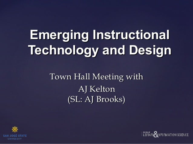 Emerging Instructional Technology and Design Town Hall Meeting with AJ Kelton (SL: AJ Brooks)