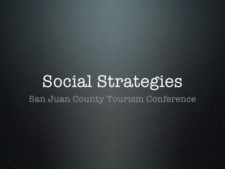 Social StrategiesSan Juan County Tourism Conference