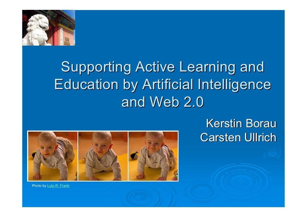 Supporting Active Learning and             Education by Artificial Intelligence                       and Web 2.0         ...