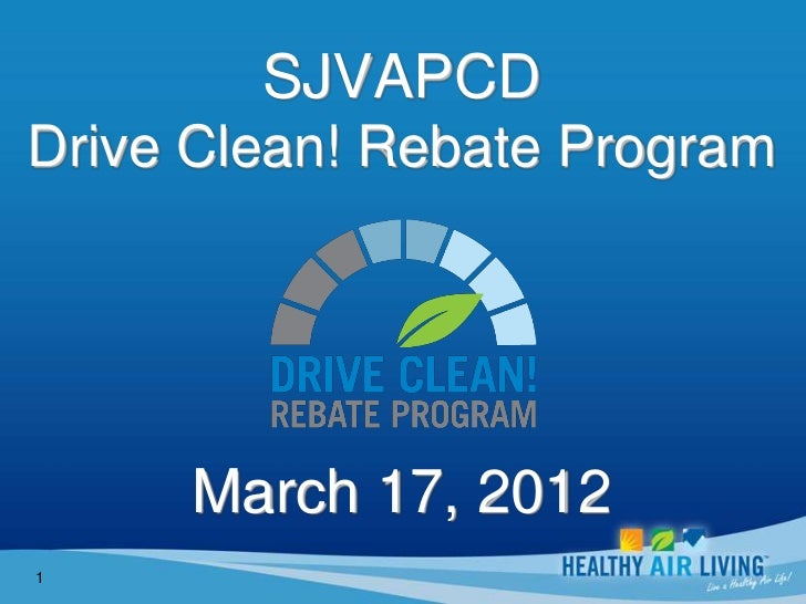 SJVAPCDDrive Clean! Rebate Program     March 17, 20121