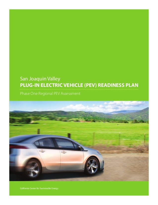 San Joaquin ValleyPLUG-IN ELECTRIC VEHICLE (PEV) READINESS PLANPhase One Regional PEV AssessmentCalifornia Center for Sust...
