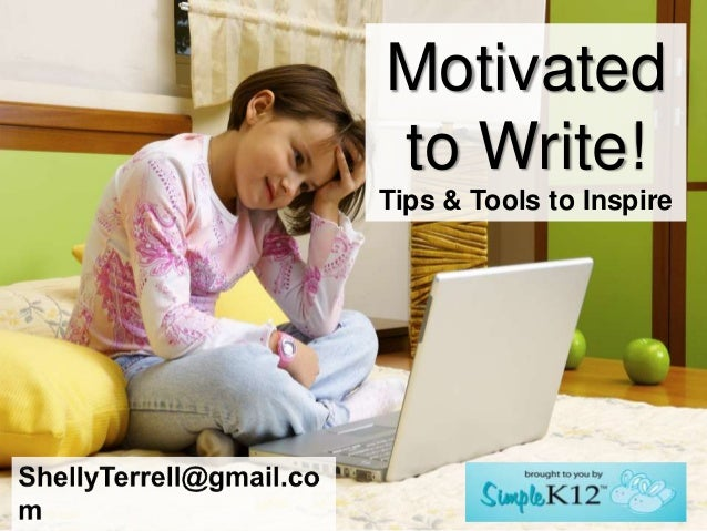 Motivatedto Write!Tips & Tools to Inspire
