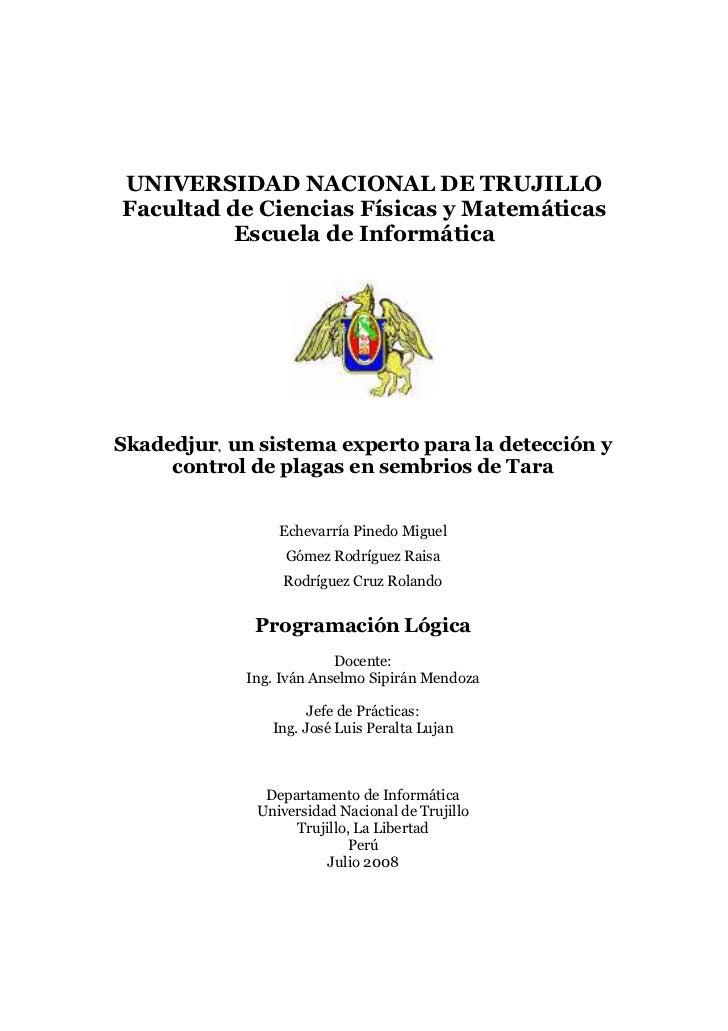 UNIVERSIDAD NACIONAL DE TRUJILLOFacultad de Ciencias Físicas y Matemáticas         Escuela de InformáticaSkadedjur, un sis...