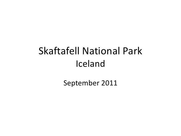Skaftafell National ParkIceland<br />September 2011<br />