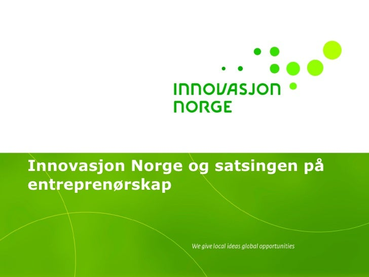 Innovasjon Norge og satsingen på entreprenørskap