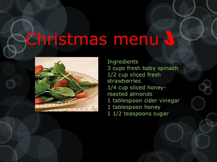 Christmas menu                      Ingredients        3 cups fresh baby spinach        1/2 cup sliced fresh        straw...