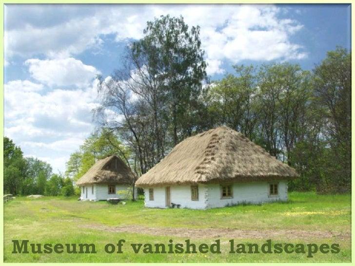 Museum of vanishedlandscapes<br />