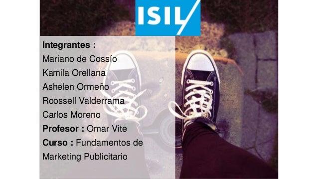 Integrantes :Mariano de CossíoKamila OrellanaAshelen OrmeñoRoossell ValderramaCarlos MorenoProfesor : Omar ViteCurso : Fun...