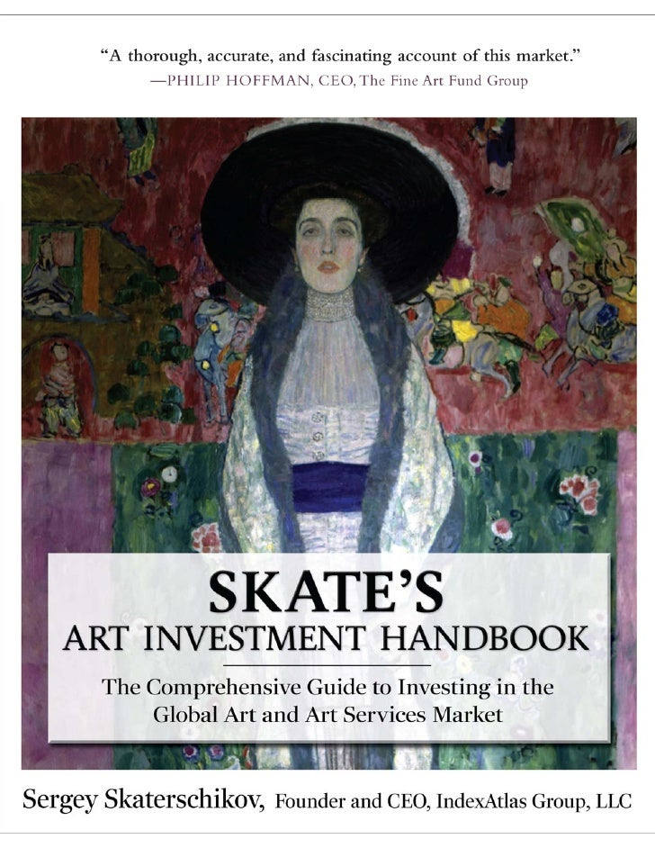 Skate's Art Investment Handbook: The Comprehensive Guide to Investing in the Global Art and Art Services Market