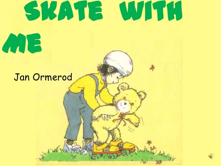 Skate  with  Me    Jan Ormerod<br />