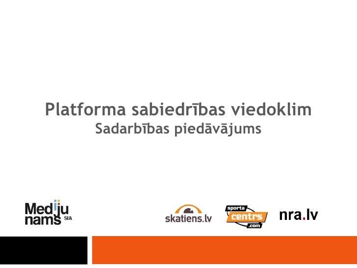Platforma sabiedrības viedoklim Sadarbības piedāvājums