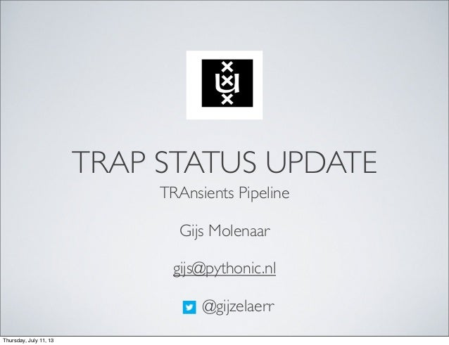TRAP (transient detection pipeline) status update