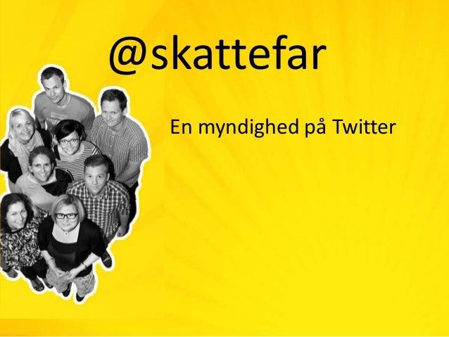 Skattefar: En myndighed på Twitter (September 2013)