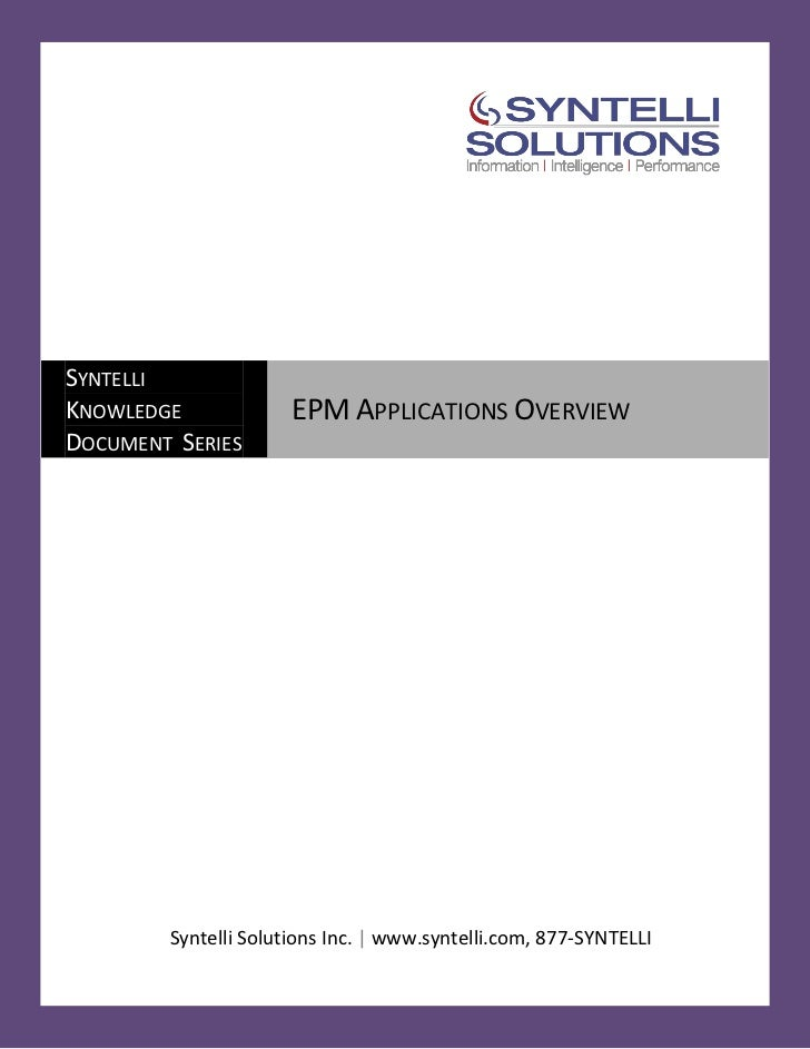 SYNTELLIKNOWLEDGE             EPM APPLICATIONS OVERVIEWDOCUMENT SERIES        Syntelli Solutions Inc. | www.syntelli.com, ...