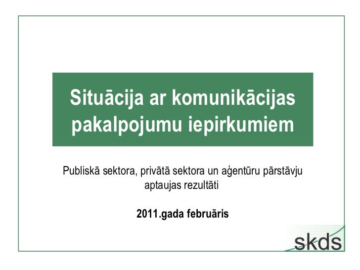 Situācija ar komunikācijas pakalpojumu iepirkumiem Publiskā sektora, privātā sektora un aģentūru pārstāvju aptaujas rezult...