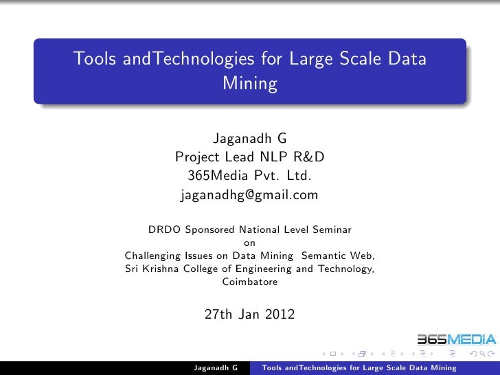 Tools andTechnologies for Large Scale Data                 Mining                      Jaganadh G                Project L...