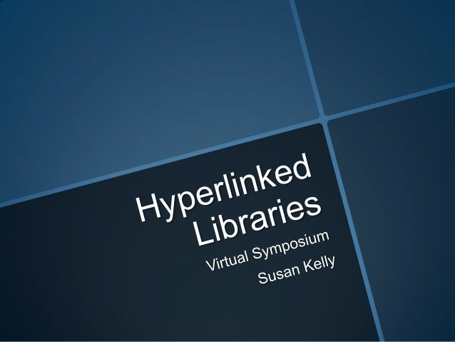 Hyperlinked Libraries: Virtual Symposium