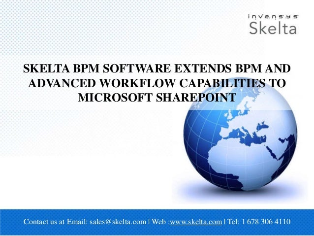 SKELTA BPM SOFTWARE EXTENDS BPM AND ADVANCED WORKFLOW CAPABILITIES TO MICROSOFT SHAREPOINT Contact us at Email: sales@skel...
