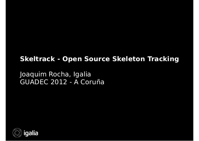 Skeltrack: A Free Software library for skeleton tracking (GUADEC 2012)