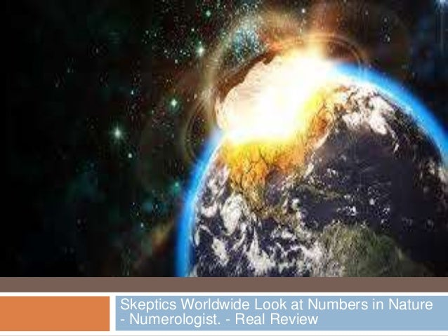 Skeptics Worldwide Look at Numbers in Nature - Numerologist. - Real Review