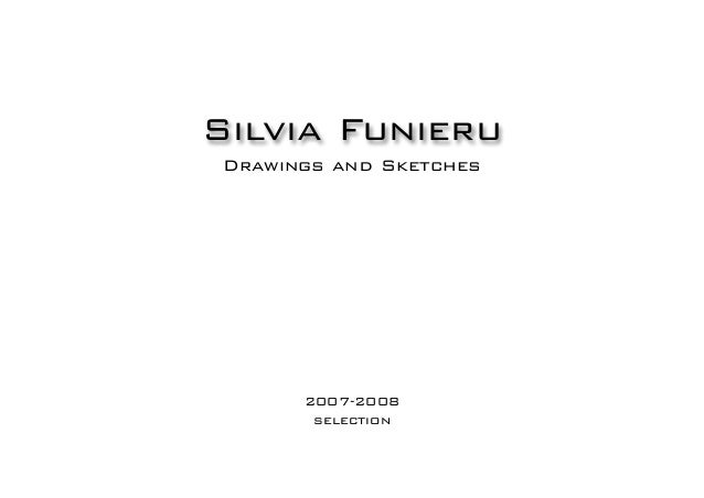 Drawings and Sketches2007-2008selectionSilvia Funieru
