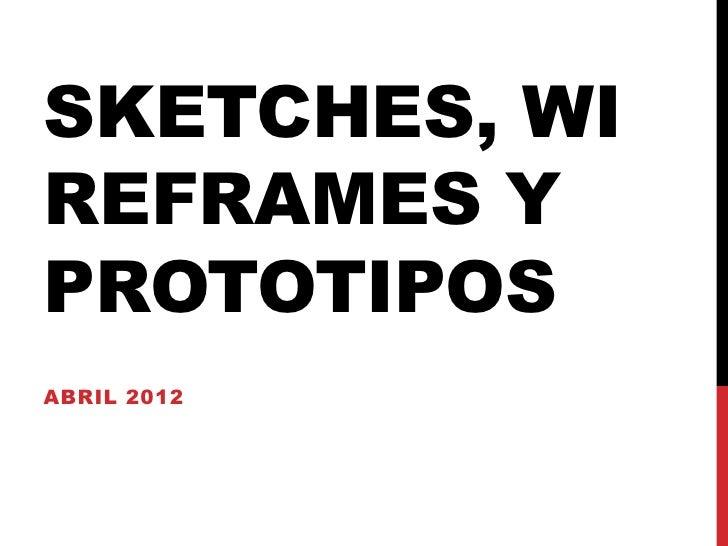 Sketches, wireframes y prototipos