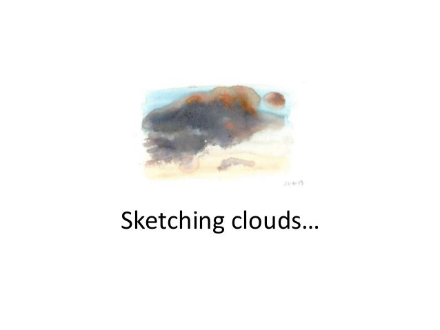 Sketching clouds…