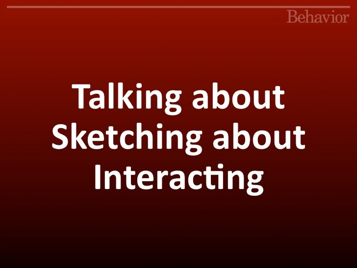Talking About Sketching About Interacting