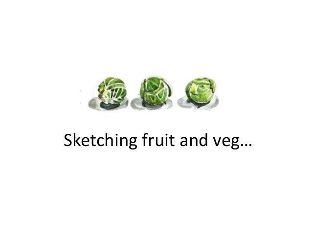Sketching fruit and veg...