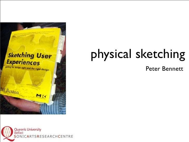 physical sketching           Peter Bennett
