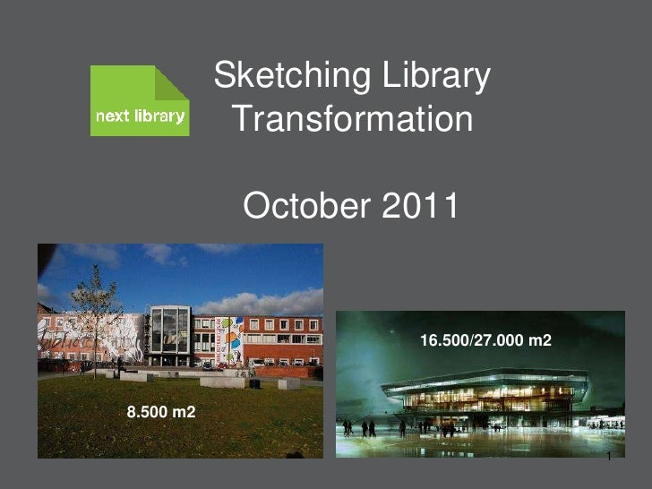 Sketching Library TransformationOctober 2011<br />1<br />16.500/27.000 m2<br />8.500 m2<br />