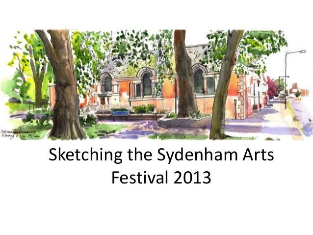 Sketching the Sydenham Arts Festival 2013
