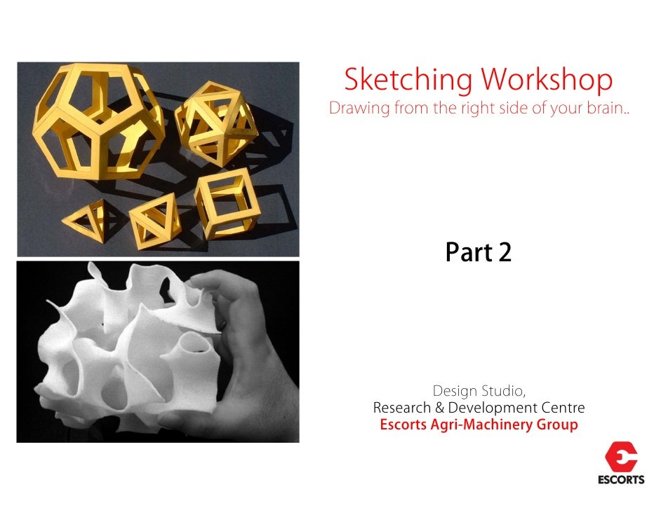 Sketching WorkshopDrawing from the right side of your brain..                Part 2               Design Studio,      Rese...